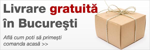 Livrare Gratuita in Bucuresti